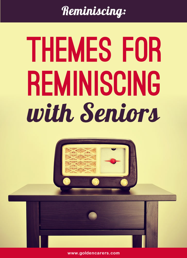 13 Reminiscing Themes For Seniors