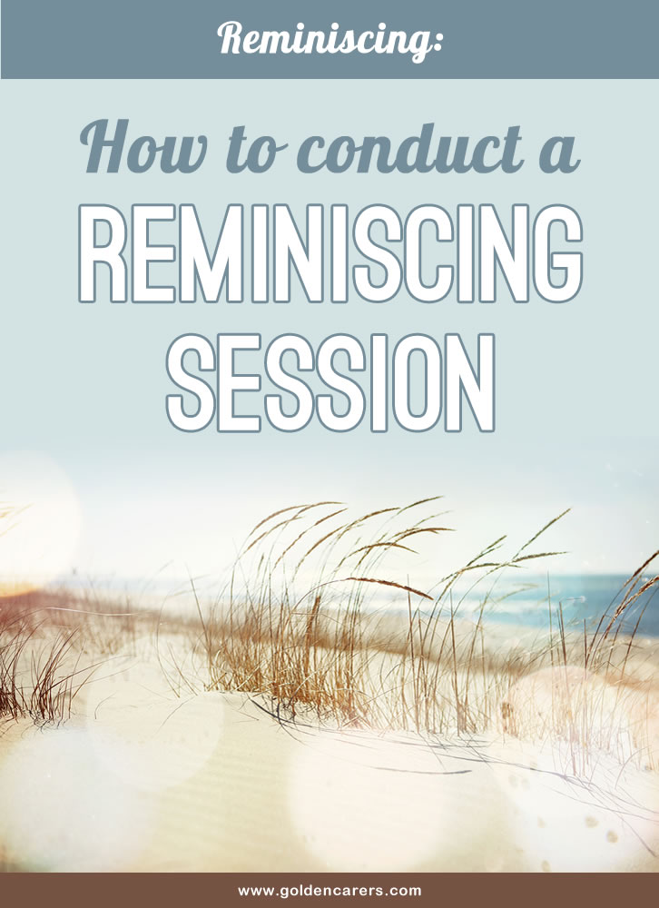 how to conduct a reminiscing session