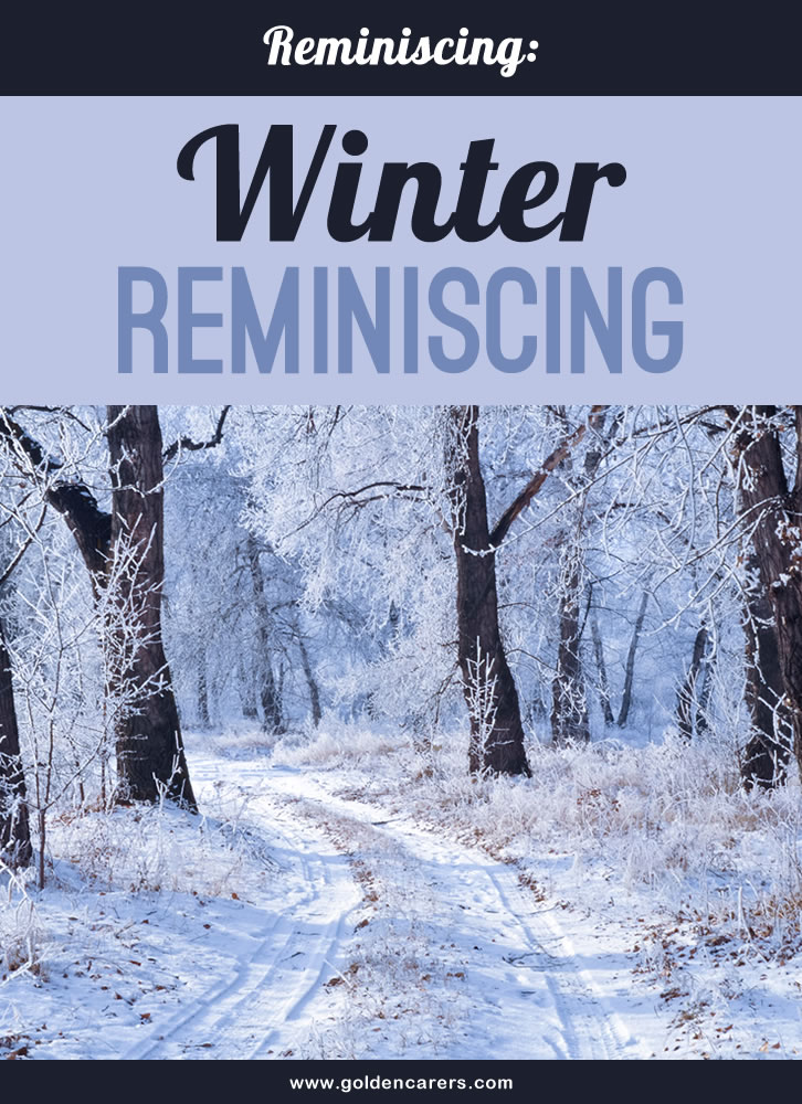 Ideas for a Winter Reminiscing Session. Reminiscing is a simple story-telling activity where a group of people share memories.