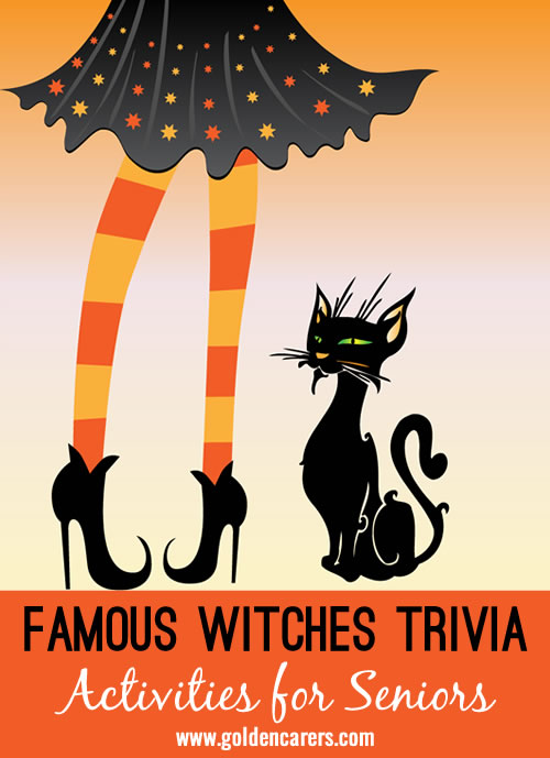 Reminiscing trivia for seniors - a summary of some famous witches from mythology, film and tv.