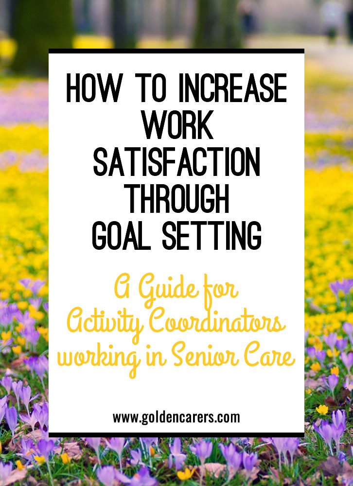 Setting goals is a great way for Activity Coordinators to find direction within the workplace and improve communication with clients, staff and management.