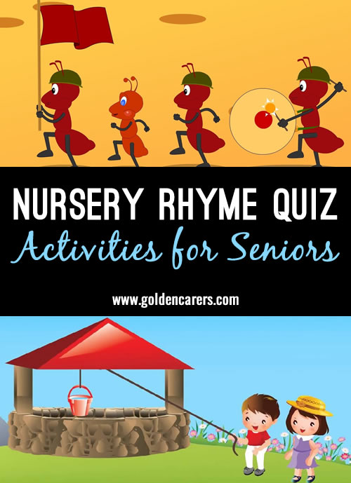 Nursery Rhymes are a good topic for conversation and reminiscing for people with dementia. Take your time when doing this quiz and encourage clients to sing and share memories.