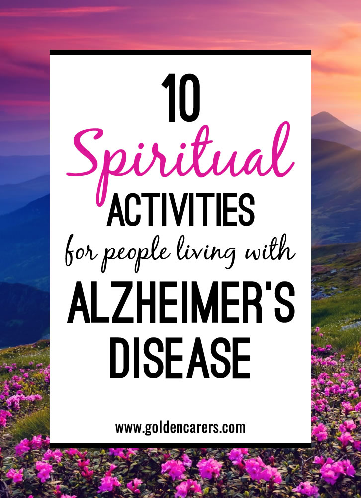 10 spiritual activities for people with alzheimer u0026 39 s disease