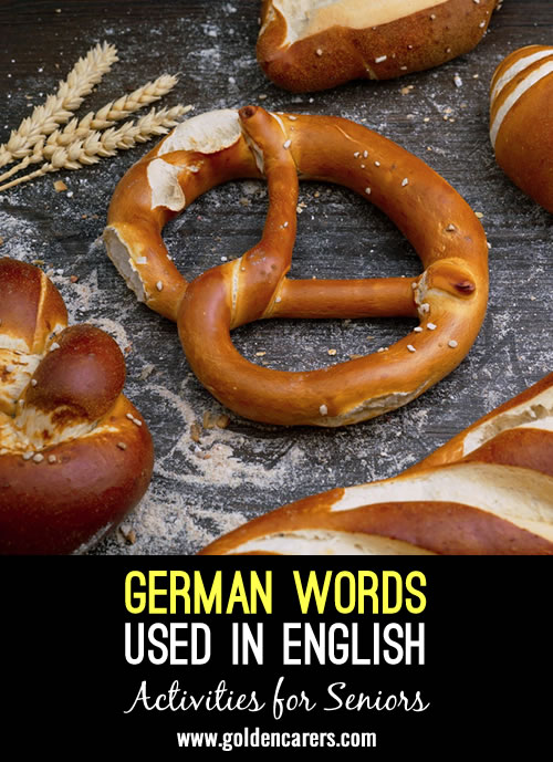 These words all have their origins in the German language.