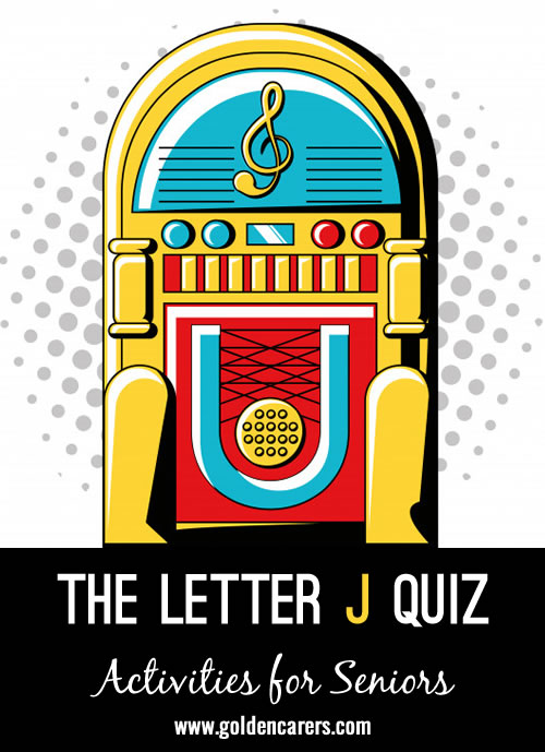 All answers to this quiz start with the letter J!