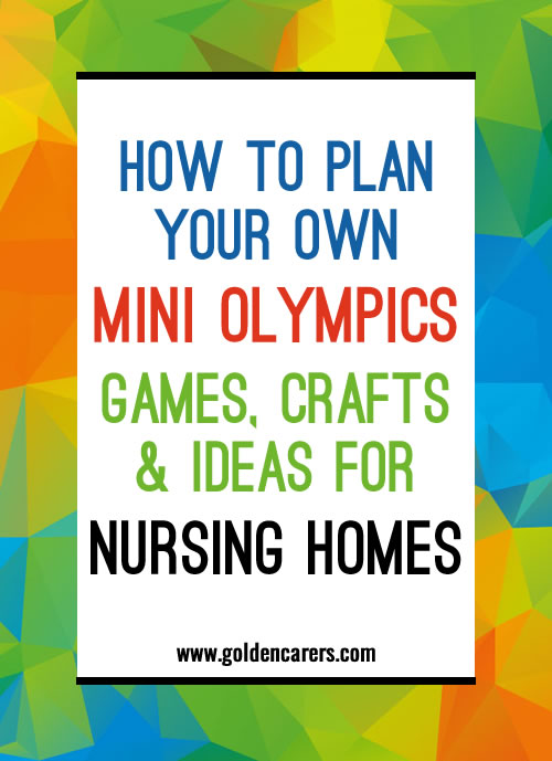 Plan Your Own Mini Olympics For The Elderly In Nursing Homes And Long Term Care Facilities