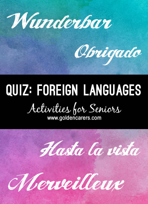 You may know a lot more about foreign languages than you think!