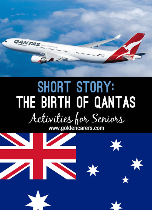 Qantas is a national icon worthy of celebration. Here is a short version of the Qantas story.