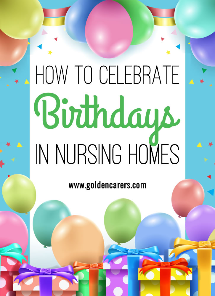 Birthday celebrations provide an opportunity to honor elderly clients and let them know they are appreciated and valued.  It is important to consider the cultural background of your clients and their personal preferences when planning birthday celebrations.