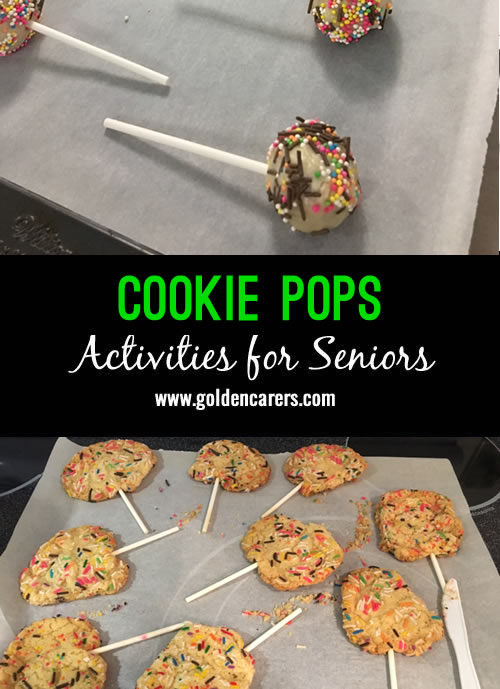 Buy Pillsbury cookie dough. Put a popsicle stick in each ball and bake. They are fun to make and fun to eat.