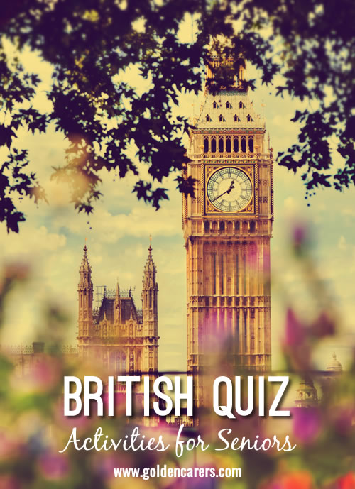 How well do you know the British? A fun quiz for the elderly!
