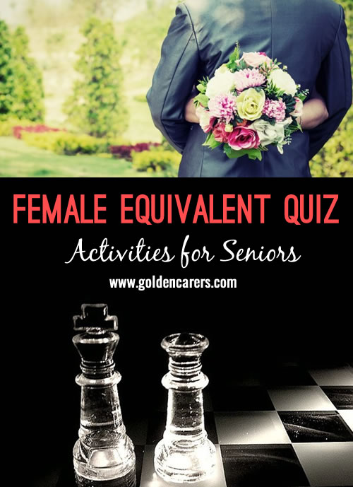 A fun quiz for seniors! Find the female equivalent of male names and roles.