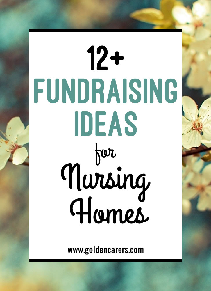 Fundraising ideas for nursing homes fundraising can be fun and profitable with a little enthusiasm and ingenuity this article focuses negle Choice Image