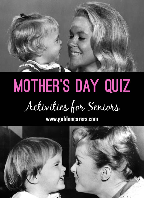 Another fun quiz for the elderly featuring mother's of yesteryear.