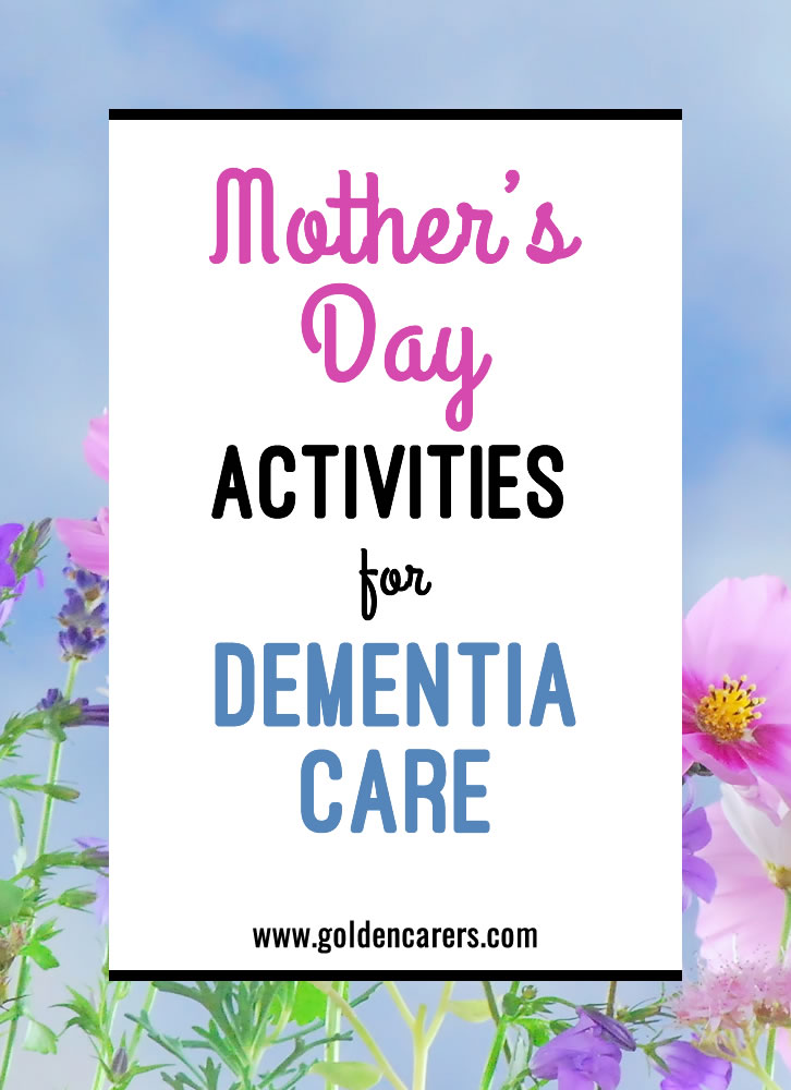 Mother's Day is about honouring the women who helped shape our lives. While this day holds significance for many, it can also be an excellent opportunity for residents with dementia to engage in sensory and cognitive stimulation.