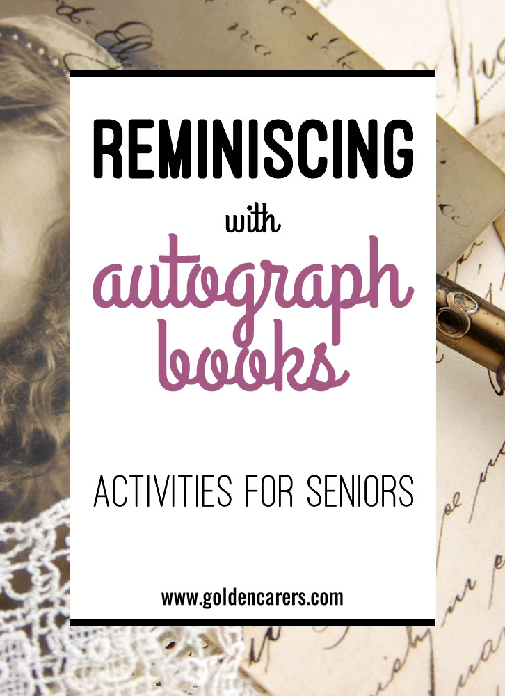 Traditionally, autograph books were small books with blank pages to collect personal messages and well-wishes from colleagues and friends. Revive this much-loved past-time of a bygone era with elderly residents!