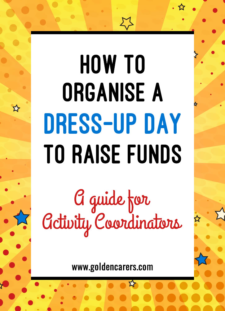 A 'Dress-is Day' is a great opportunity to raise funds to extend your budget or help a charity. A Dress-up day may also serve to boost your organization's morale and provide a day of fun and entertainment.