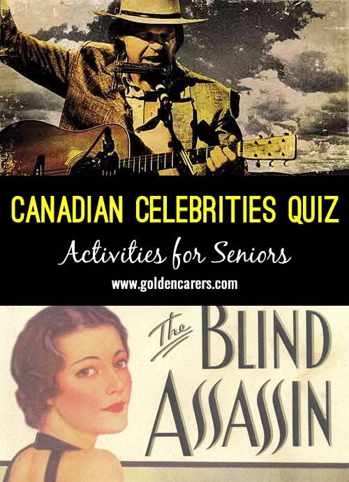 For Baby Boomers! This quiz features famous Canadian singers, authors & actors.  Take a pencil and match the names in the first column with the films, songs, albums, or novels in the second column.