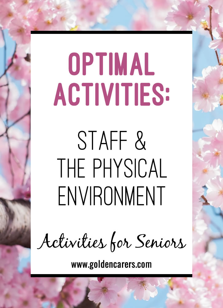 An optimal activity environment greatly influences your ability to provide the best possible activities for your residents.