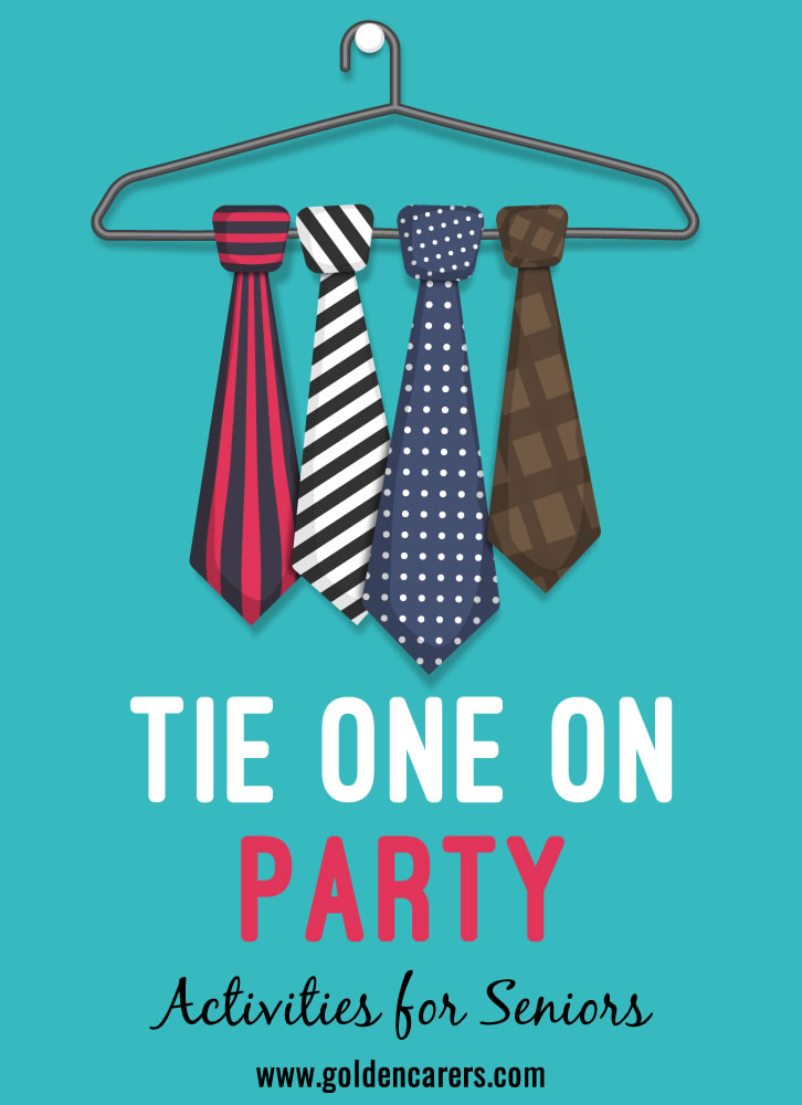A Tie One On Party, is a party where everyone wears a tie.  