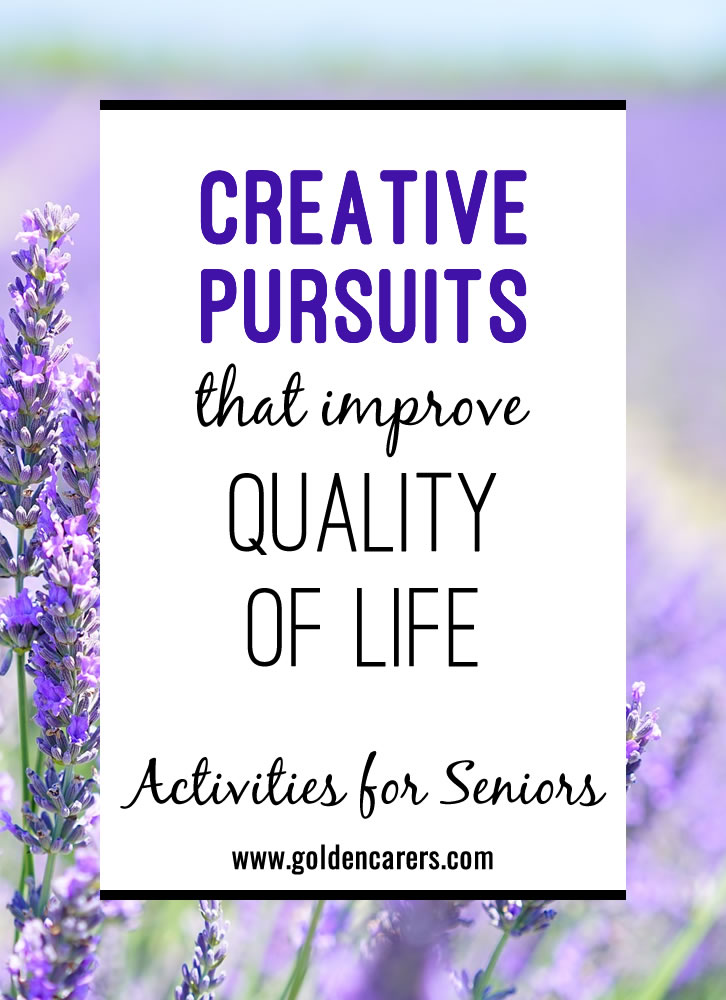 As people age, they should continue to express themselves and learn new things. 
