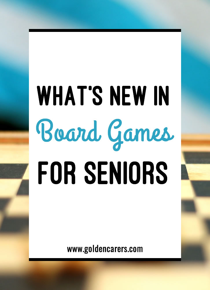 Many seniors enjoy playing board games and your residents probably have their favorites. Make sure they are available for them to play and keep your eye out for new games that are released each year!