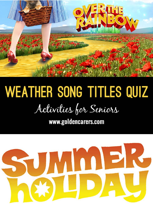 Here is a fun music quiz of 20+ popular songs with weather conditions mentioned in the song titles.