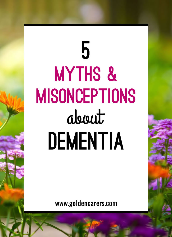 Because so many people in care homes have dementia, many will assume that all the residents in need of care have dementia. However, this is not always the case, and leads to several common myths and misconceptions about dementia.