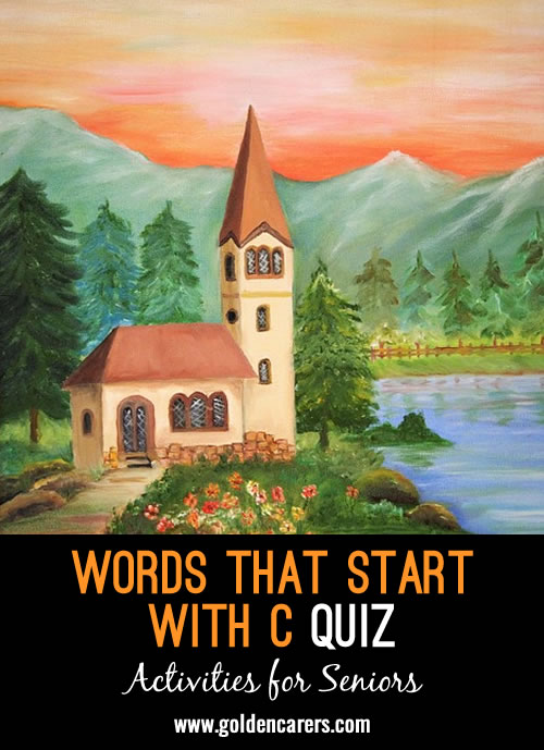 The answers to this quiz all start with the letter C!
