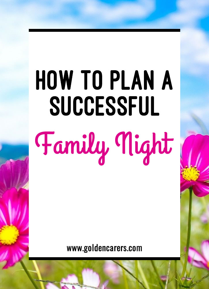 Help residents to connect with family members in a fun and pleasant way by planning a quarterly family night that everyone will love! Family nights give everyone the chance to relax and enjoy each other's company.