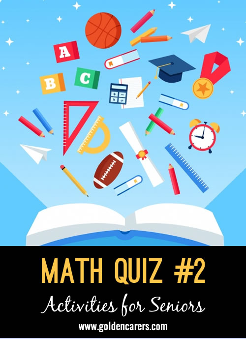 The second installment of the fun maths quiz series! This one is a little tricky and would be suited to high functioning residents who enjoy math!