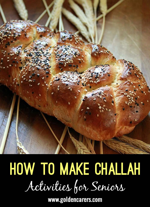 Challah is a special Jewish bread eaten on ceremonial occasions such as Sabbath and other Jewish holidays.  It is a delicious braided bread covered with poppy or sesame seeds.