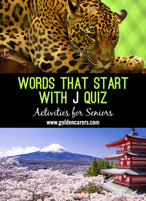 All the answers to this quiz start with the letter J!