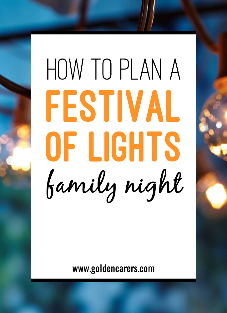 Planning a Family Night event right in the middle of the holiday season can feel extra stressful. However, you can pull off a beautiful Festival of Lights celebration by using some of these ideas. Take and adapt what works best for you and your seniors, making your event tailor-made for your community.