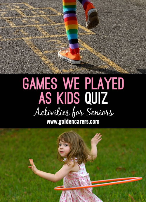 A quiz about the games your clients or residents used to play and the toys they used. Play as a group, in teams, or to inspire reminiscence.