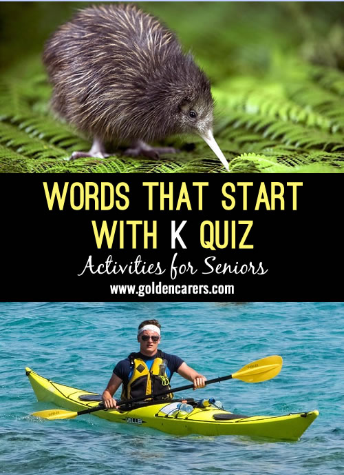 The answers to this quiz all start with the letter K!