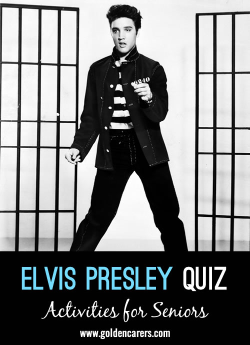 Your residents will love this quiz all about Elvis! A wonderful opportunity for reminiscing and discussion.