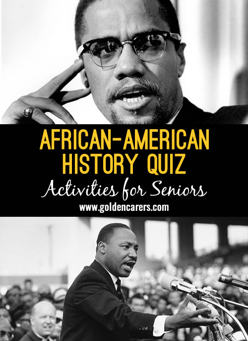 This quiz focuses on the history of African-Americans.