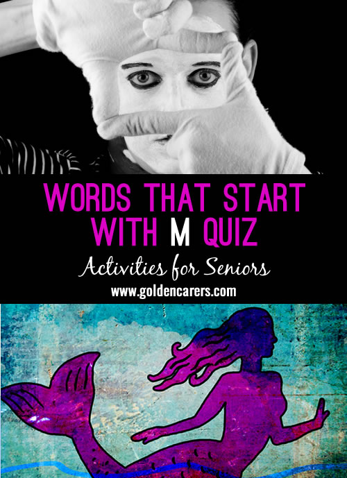 The answers to this quiz all start with the letter M!