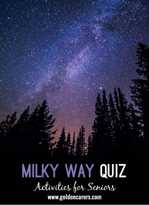 Our Earth is a blue 'ball' circling in space; a wondrous and enigmatic place that scientists have been studying for thousands of years.  How much do you know about our Milky Way?