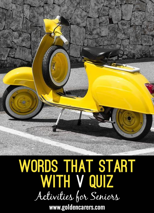 The answers to this quiz all start with the letter V!