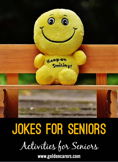 Here are some funny, light-hearted jokes to share with your residents.