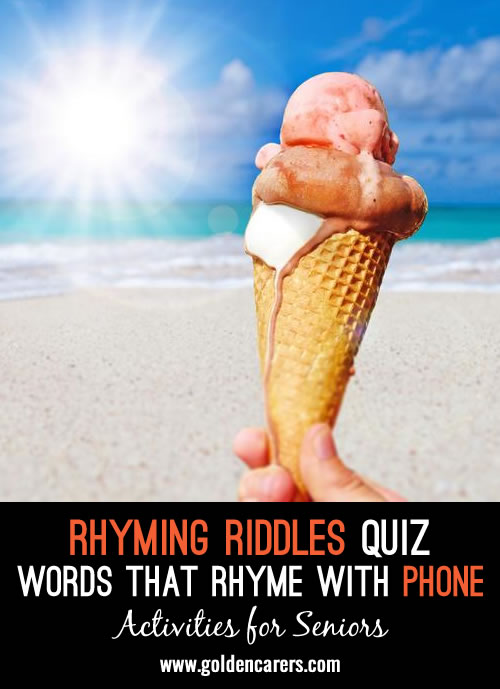 All the answers to this quiz rhyme with the word PHONE