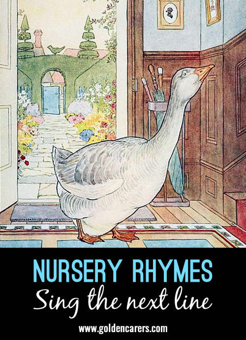 Most residents living with dementia will remember childhood rhymes. Sing these nursery rhymes together!