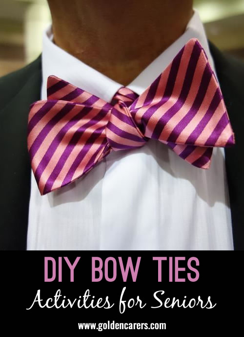 VIDEO Instructions included! Make bow ties in a craft session and give it to your male residents on Father's Day to help celebrate this festive occasion.