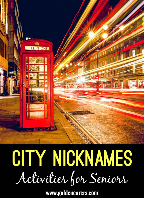 What are the nicknames given to the following cities?