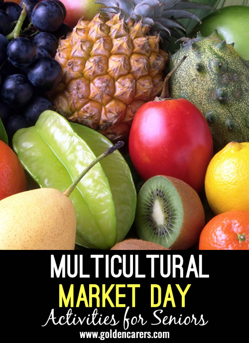 Hold a Market Day with multicultural pizzazz! An exhibition of fresh, exotic produce from around the world is sure to attract many residents.