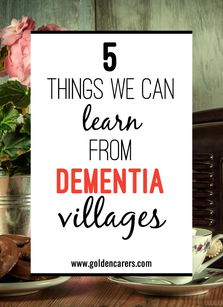 For those caring for seniors with dementia, successful interventions are centered on reminiscence and the person. What happens when we give the person the chance to explore an environment that feels familiar to them? Dementia villages are aiming to do just that.
