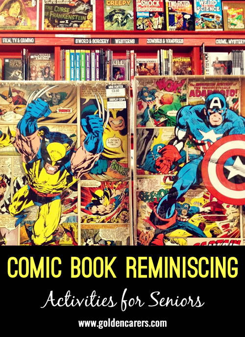 Comic Books - what a great subject for reminiscing!  Whether you grew up glued to the pages of your favourite comic book, or you have never experienced them, you are bound to  discover some exciting storytelling!