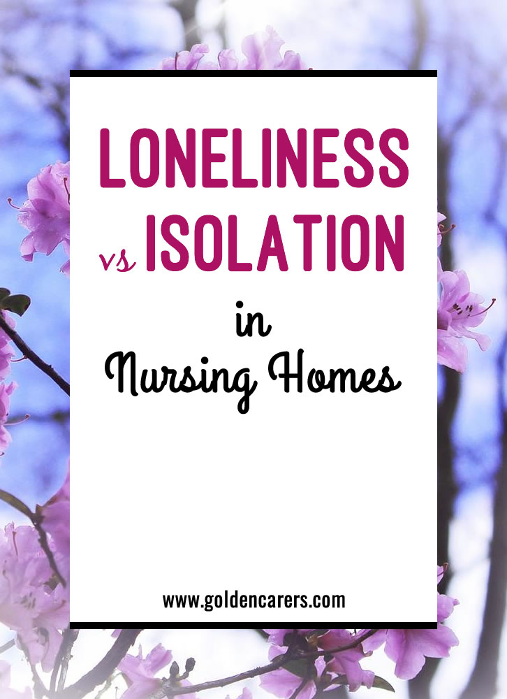 If a resident prefers to be alone, are they lonely? It can make us feel nervous when we don't see residents at group activities. However, not all residents appear to want to create a social connection.